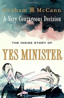 Book cover of Yes Minister - A Very Courageous Decision